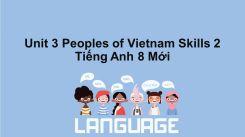 Unit 3: Peoples Of Vietnam - Skills 2