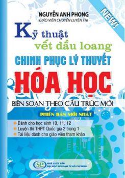 Kỹ thuật vết dầu loang chinh phục lí thuyết hóa học - Nguyễn Anh Phong