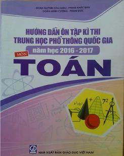 Hướng dẫn ôn tập kỳ thi THPT Quốc gia năm 2017 môn Toán - Đoàn Quỳnh