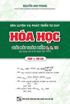 Rèn luyện và phát triển tư duy Hóa học - Nguyễn Anh Phong (Tập 1 Vô cơ)