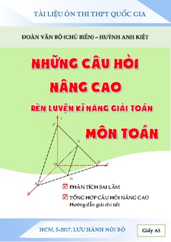 Những câu hỏi nâng cao rèn luyện kĩ năng giải toán môn Toán - Đoàn Văn Bộ, Huỳnh Anh Kiệt