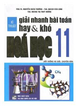 Kỹ thuật giải nhanh bài toán hay và khó Hóa học 11 - Nguyễn  Xuân Trường