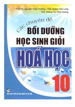 Bồi dưỡng học sinh giỏi Hóa học 10 - Nguyễn Xuân Trường
