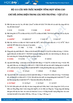 111 câu trắc nghiệm Dòng điện trong các môi trường Vật lý 11