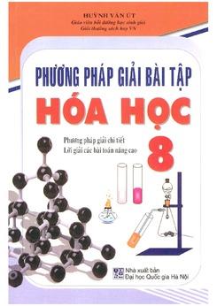 Phương pháp giải bài tập Hóa 8 - Huỳnh Văn Út
