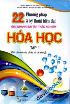 22 phương pháp giải nhanh bài tập trắc nghiệm Hóa học Tập 1