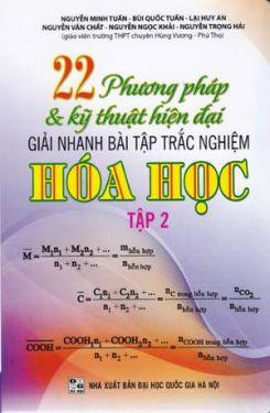 22 phương pháp giải nhanh bài tập trắc nghiệm Hóa học Tập 2