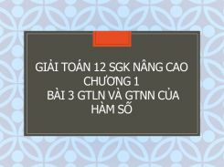 Giải Toán 12 SGK nâng cao Chương 1 Bài 3 GTLN và GTNN của hàm số
