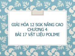 Giải Hóa 12 SGK nâng cao Chương 4 Bài 17 Vật liệu Polime