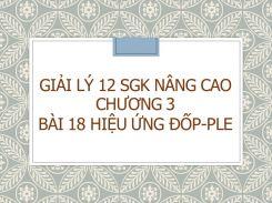Giải Lý 12 SGK nâng cao Chương 3 Bài 18 Hiệu ứng Đốp-ple