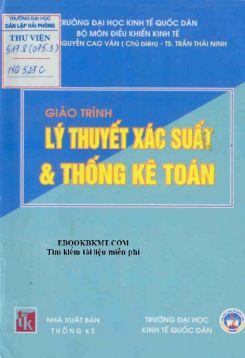 Giáo trình Lý thuyết xác suất và thống kê toán - PGS. TS Nguyễn Cao Văn