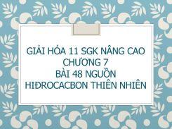 Giải Hóa 11 SGK nâng cao Chương 7 Bài 48 Nguồn hiđrocacbon thiên nhiên