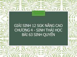 Giải Sinh 12 SGK nâng cao Chương 4 - Sinh thái học Bài 63 Sinh quyển