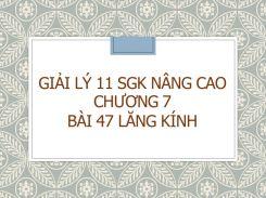 Giải Lý 11 SGK nâng cao Chương 7 Bài 47 Lăng kính