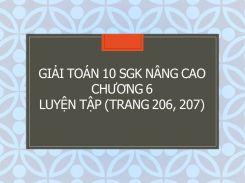 Giải Toán 10 SGK nâng cao Chương 6 Luyện tập (trang 206, 207)