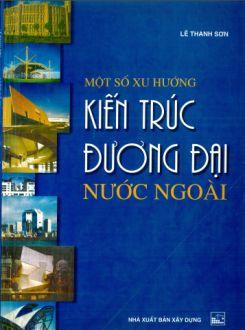 Một số xu hướng kiến trúc đương đại nước ngoài