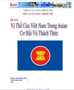 Tiểu luận môn Chính trị : Vị  thế  của Việt Nam trong ASEAN - Cơ hội và Thách thức