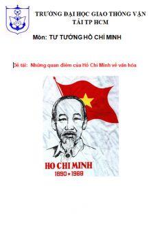 Tiểu luận Tư Tưởng HCM : Những quan điểm của Hồ Chí Minh về vấn đề văn hóa