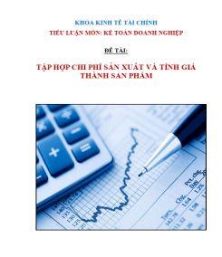 Tiếu luận Kế toán doanh nghiệp: Tập hợp chi phí sản xuất và tính giá  thành  sản phẩm