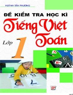 Đề kiểm tra học kỳ Tiếng việt - Toán lớp 1 - Huỳnh Tấn Phương
