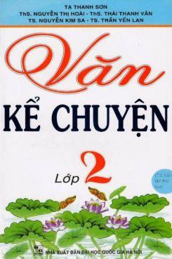 Văn kể chuyện lớp 2 - Tạ Thanh Sơn