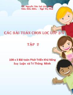 Các bài toán chọn lọc lớp 3, 4 tập 2 - Nguyễn Văn Lợi