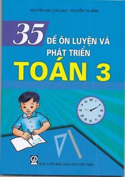 35 đề ôn luyện và phát triển toán 3 - Nguyễn Áng