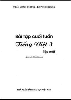 Bài tập cuối tuần Tiếng Việt 3 tập 1 - Trần Mạnh Hưởng - Lê Phương Nga