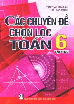 Các chuyên đề chọn lọc toán 6 tập 2 - Tôn Thân