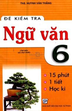 Đề kiểm tra Ngữ Văn 6 - ThS. Huỳnh Văn Thắng