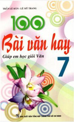 100 bài văn hay 7 - Trần Lê Hân - Lê Mỹ Trang