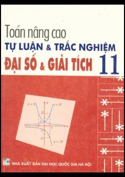 Toán nâng cao tự luận và trắc nghiệm Đại số và Giải tích 11 - Lê Hồng Đức